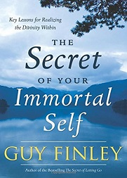 The Secret of Your Immortal Self: Key Lessons for Realizing the Divinity Within