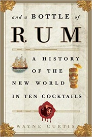 And a Bottle of Rum: A History of the World in Ten Cocktails