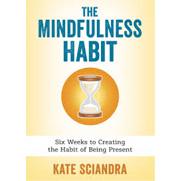 The Mindfulness Habit