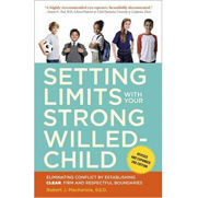 Setting Limits with Your Strong-Willed Child, 2nd Edition