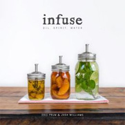 Infuse: Water, Spirit, Oil