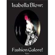 Isabella Blow: Fashion Galore!
