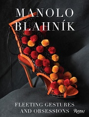 Manolo Blahnik: Fleeting Gestures and Obsessions