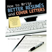 How to Write Better Resumes and Cover Letters, 3rd Ed
