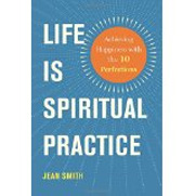 Life Is Spiritual Pratice