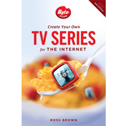 Create Your Own TV Series For the Internet, 2nd edition