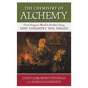 The Chemistry of Alchemy, The