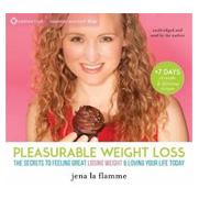 The Secrets of Pleasurable Weight Loss