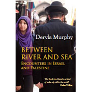 Between River and Sea, encounters in Israel and Palestine