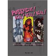 Pussycat! Kill! Kill!