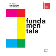 Fundamentals. 14 International Architecture Exhibition. La Biennale di Venezia