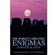 The World's Greatest Enigmas: 52 Mystical Sites