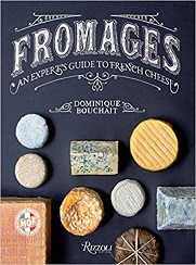Fromages: A French Master's Guide to the Cheeses of France