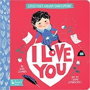 I Love You: Little Poet William Shakespeare (BabyLit)