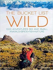 The Bucket List: Wildlife: 1,000 Places to see Animals, Birds and Fish