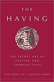 The Having: The Secret Art of Feeling and Growing Rich