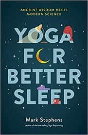 Yoga for Sleep: The Art and Science of Sleeping Well