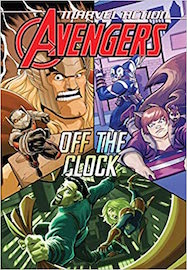 Marvel Action: Avengers: Off The Clock (Book Five)