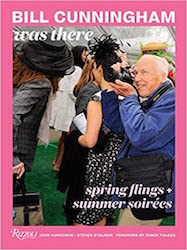 Bill Cunningham Was There