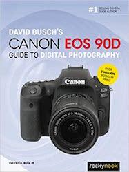 David Busch's Canon EOS 90D Guide to Digital