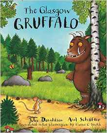 The Glasgow Gruffalo: The Gruffalo in Glaswegian