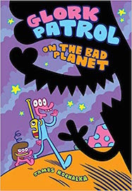 Glork Patrol (Book One): Glork Patrol on the Bad