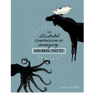 Illustrated Compendium of Amazing Animal Facts