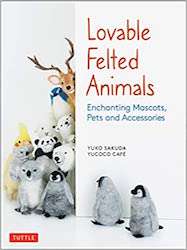 Loveable Felted Animals