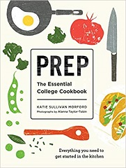 Prep: The Essential College Cookbook