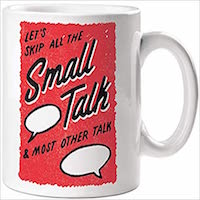 Skip The Small Talk Mug