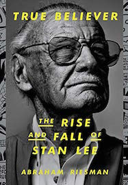 True Believer: The Rise and Fall of Stan Lee